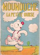 Lot 4 NOUNOUCHE : Petite Ourse (1938)- Et Sa Mère (1939) -  Danseuse - Fait Du Cinéma- Par DURST - éd. Enfants De France - Lots De Plusieurs BD