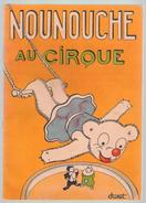 Lot 3 NOUNOUCHE TBE : Au Cirque - Au Pays Bleu - à La Pouponnière - Par DURST - éd. Enfants De France - Lots De Plusieurs BD