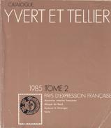 Catalogue Yvert & Tellier  Pays D'expression Française  1985 - Catalogues De Cotation