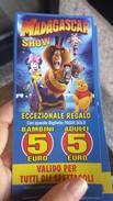 CIRCO---biglietto CIRCO -- SHOW MADAGASTAR - Circo