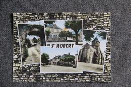 ST ROBERT - Les Ecoles, La Porte, La Poste, L'Eglise - Francia