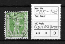 1907-1909 NEUE ZEICHNUNGEN → SBK-103, CREUX DES BICHES 7.IV.08 - Gebraucht