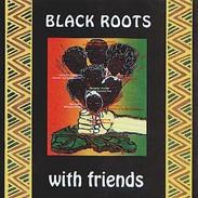BLACK ROOTS - With Friends - CD - NUBIAN RECORDS - REGGAE - Reggae