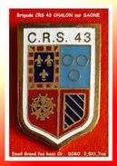 SUPER PIN´S CRS : BRIGADE 43 De CHALON Sur SAONE, émail Grand Feu Base Or, Signé DIMO, Format 2,5X1,7cm - Police