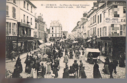 EVREUX . La Place Du Grand Carrefour . Marché Aux Beurre Et Oeufs . - Evreux