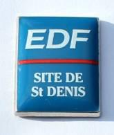 Pin's EDF - SITE DE ST DENIS - Le Logo - Zamac - Made In France - G183 - EDF GDF