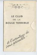 Le Club De La Boule Terrible A L Avantage De Vous Presenter (illustrateur Carriere Louis) - Carrière, Louis