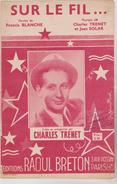 ( GB16) Sur Le Fil  ; CHARLES TRENET, Paroles : FRANCIS BLANCHE , Musique : CHARLES TRENET & JEAN SOLAR - Partitions Musicales Anciennes