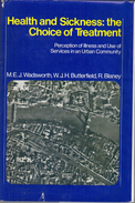 Health And Sickness: The Choice Of Treatment: Perception Of Illness And Use Of Services In An Urban Community - Sociology/ Anthropology