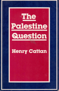 The Palestine Question By Cattan, Henry (ISBN 9780709948780) - Middle East