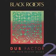 BLACK ROOTS - Dub Factor 2 - The Dub Judah Mixes - CD - NUBIAN RECORDS - Reggae
