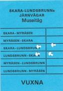 Schweden Eisenbahn Fahrkarte Skara - Lundsbrunns Järnvagar Museitag - Eisenbahnverkehr