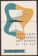 SATURNIA ItaliaProgramma Della Gionata Ship`s Activities Of The Day  April 1956 - Menus