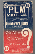 Guide Horaire Illustré Fournier : PLM MIDI FRANCE Juin 1913 (PPP4672) - Europe