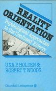 Reality Orientation: Psychological Approaches To The Confused Elderly By UNA P. HOLDEN, ROBERT T. WOODS 9780443022760 - Sociology/ Anthropology