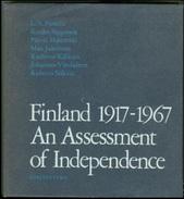 Finland 1917-1967 An Assessment Of Independence By L.A Puntila, Kauko Sipponen, Paivio Hetemaki, Max Jakobson, Kullervo - Libri, Riviste, Fumetti