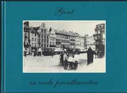 GENT IN OUDE PRENTKAARTEN ZALTBOMMEL 1989 AFBEELDING 155 POSTKAARTEN - Gent