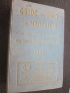 1949 Guide Port Marseille-Méditerranée-Nice-Cannes-Toulon-P.Vendres-Sète-Scaphandrier-Navire-Pub-Cie Maritime-Chemin Fer - Europe