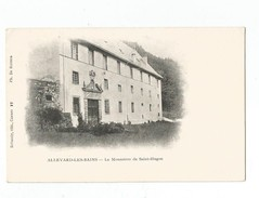 Allevard Les Bains Le Monastere De Saint Hugon - Allevard