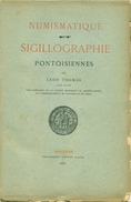NUMISMATIQUE ET SIGILLOGRAPHIE PONTOISIENNES Rare Livret De 1883 - Books & Software
