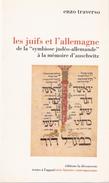 LES JUIFS ET L ALLEMAGNE SYMBIOSE JUDEO ALLEMANDE MEMOIRE AUSCHWITZ - Historia
