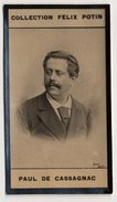 Collection Felix Potin - 1898 - REAL PHOTO - Paul De Cassagnac, Homme Politique - Félix Potin