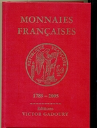 GADOURY Monnaies Françaises 1789 / 2005 Ouvrage état Neuf Relié - Books & Software