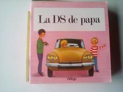 Ancien Et Rare LA DS DE PAPA Odége Collection Beaux Contes 2ème Série - Sprookjes