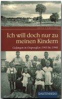 Ich Will Doch Nur Zu Meinen Kindern. Gefangen In Ostpreußen 1945 Bis 1948 (Rautenberg) - Unclassified