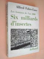 SIX MILLIARDS D'INSECTES - Les Hommes De L'An 2000 (A. Fabre-Luce) 1962 - Autres