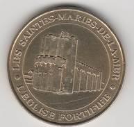 13460-01-MDP 2004  -  MEDAILLE  MONNAIE DE PARIS  - JETON / TOKEN /  LES SAINTES-MARIES-DE-LA-MER - L'EGLISE FORTIFIEE
