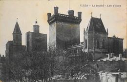 CPA - FRANCE - Uzès Est Situé Dans Le Départ. Du Gard - Le Duché - Les Tours - Daté 1909 - BE