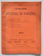 Ancien CATALOGUE De Matériel De FONDERIE - Fenwick Frères, Année 1909 / Sablerie, Tonneau, Machine à Mouler... - Publicité