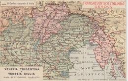 CARTOLINA - TRANSATLANTICA ITALIANA - SOCIETA' DI NAVIGAZIONE - GENOVA - CARTINA VENEZIA TRIDENTINA E VENEZIA GIULIA - Commercio