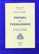 Poèmes Du Vermandois Par RAYMOND  BEAUCOURT, Annotations Et Commentaires De RENE DEBRIE,PIERRE GARNIER - Picardie - Nord-Pas-de-Calais