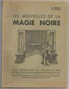 LES MERVEILLES DE LA MAGIE NOIRE DE C. BAIVAL - Esotérisme