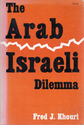 The Arab-Israeli Dilemma By Fred J. KHOURI (ISBN 9780815600664) - Middle East