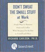 Don't Sweat The Small Stuff At Work Proprietary Edition By Carlson, Richard (ISBN 9780786887897) - Books, Magazines, Comics