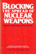 Blocking The Spread Of Nuclear Weapons: American And European Perspectives By Smith, Gerard; Holst, Johan Jorgen - Politics/ Political Science