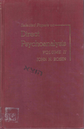 Selected Papers On Direct Psychoanalysis Volume II By John N. Rosen - Psychology