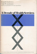 A Decade Of Health Services Social Survey Trends In Use And Expenditure By Ronald Andersen & Odin W. Anderson - Sociology/ Anthropology