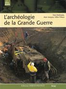 ARCHEOLOGIE DE LA GRANDE GUERRE TRANCHEES POILUS TOMBES CORPS - 1914-18