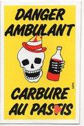 38896-ZE-HUMOUR-DANGER AMBULANT-CARBURE AU PASTIS-----------HUMORISTICK MPA - Humour