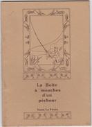 LA BOITE A MOUCHES D'UN PÊCHEUR Tirage A 1000 Exemplaires - Chasse/Pêche