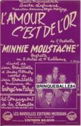 OPÉRETTE MINNIE MOUSTACHE PARTITION 40-60 L'AMOUR C'EST DE L'OR VAN PARYS COMPAGNONS DE LA CHANSON BROUSSOLLE HORNEZ - Opera
