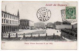 Italie--COPPARO--1905--Saluti Da Copparo--Piazza Vittorio Emanuele II (nel1902)-cachets COPPARO + HAIPHONG-TONKIN - Italie