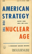 American Strategy For The Nuclear Age Edited By Walter F. Hahn & John C. Neff - United States
