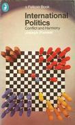 International Politics: Conflict And Harmony By Joseph Frankel (ISBN 9780140215250) - Politics/ Political Science