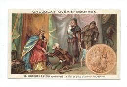 Chromo Robert Le Pieux Histoire De France Pub: Chocolat Guerin-Boutron 105 X 65 Mm  Bien - Guérin-Boutron
