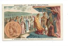 Chromo Roi Dagobert Saint Denis St Eloi Histoire De France Pub: Chocolat Guerin-Boutron 105 X 65 Mm  Bien - Guérin-Boutron